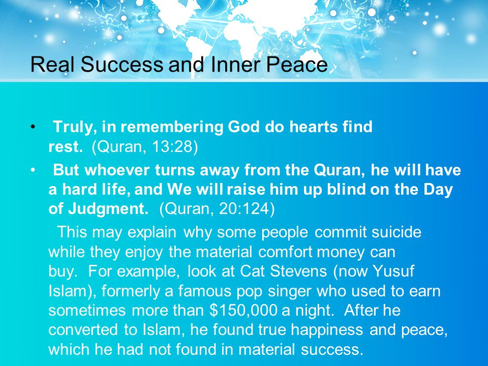 Real Success and Inner Peace Truly, in remembering God do hearts find rest.