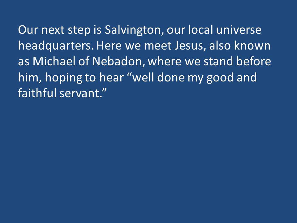 Our next step is Salvington, our local universe headquarters.