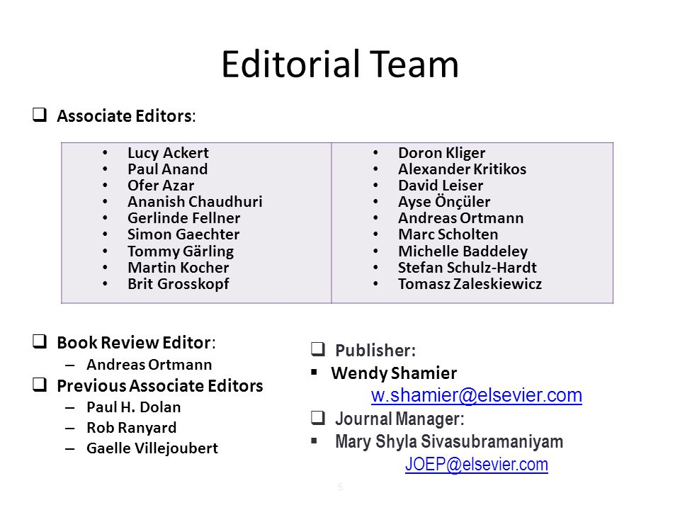 5 Editorial Team  Associate Editors:  Book Review Editor: – Andreas Ortmann  Previous Associate Editors – Paul H.