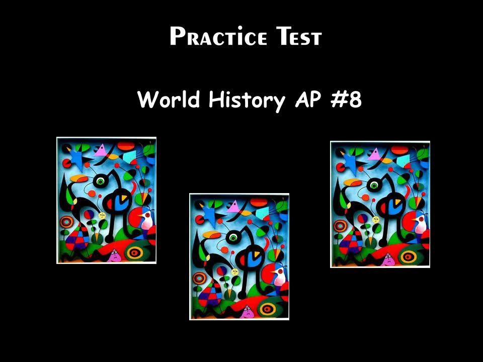 Practice Test World History AP #8