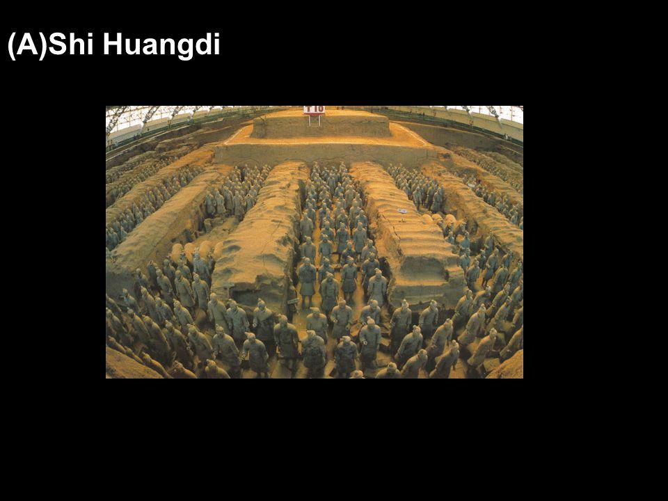 (A)Shi Huangdi