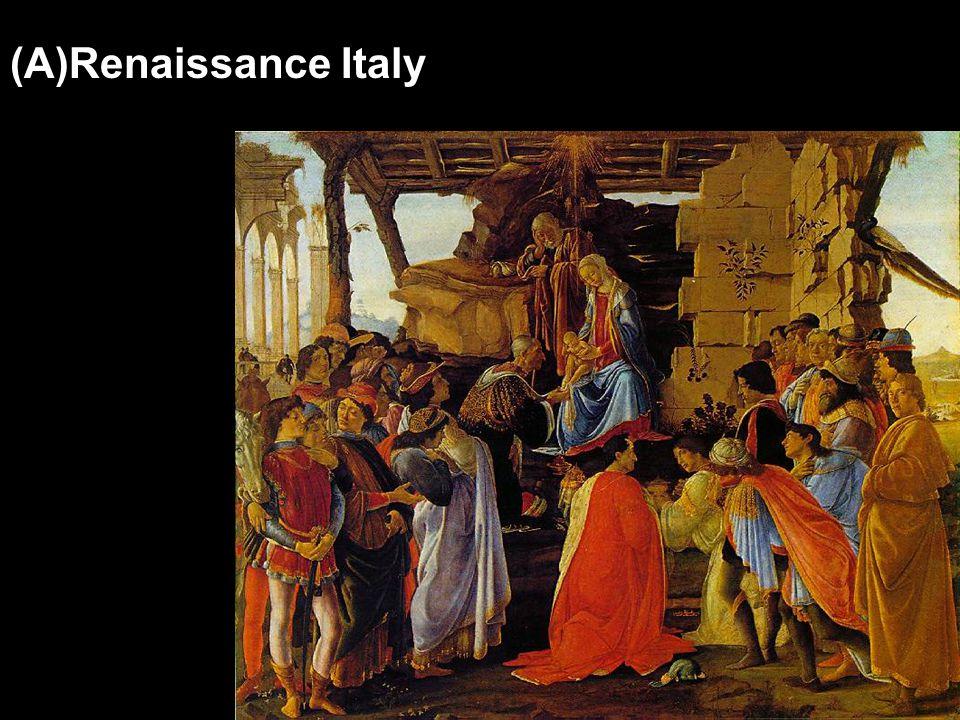 (A)Renaissance Italy