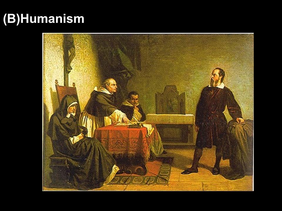 (B)Humanism