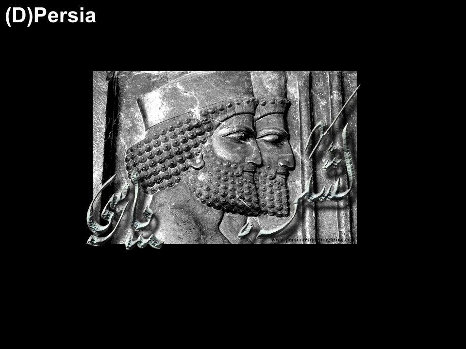 (D)Persia
