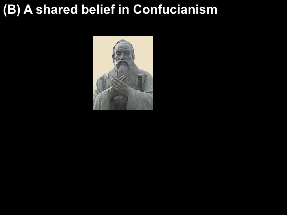 (B) A shared belief in Confucianism