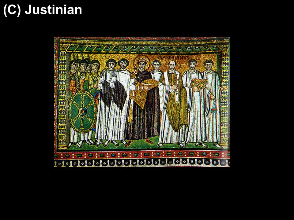 (C) Justinian