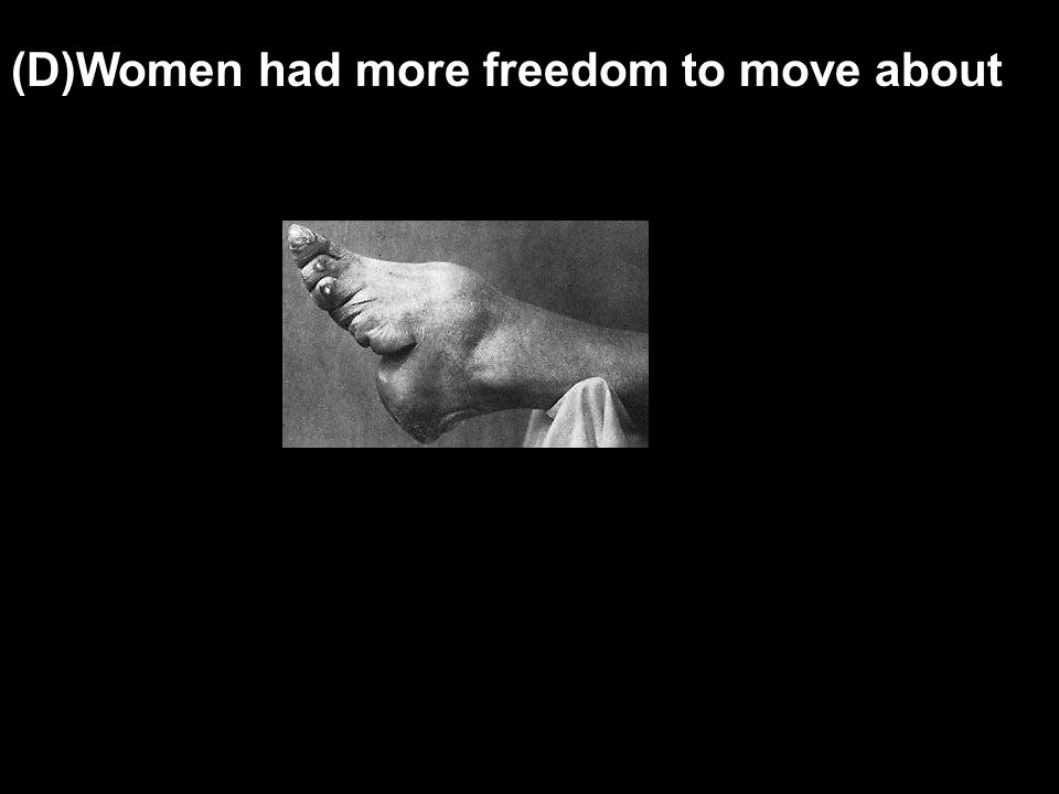 (D)Women had more freedom to move about