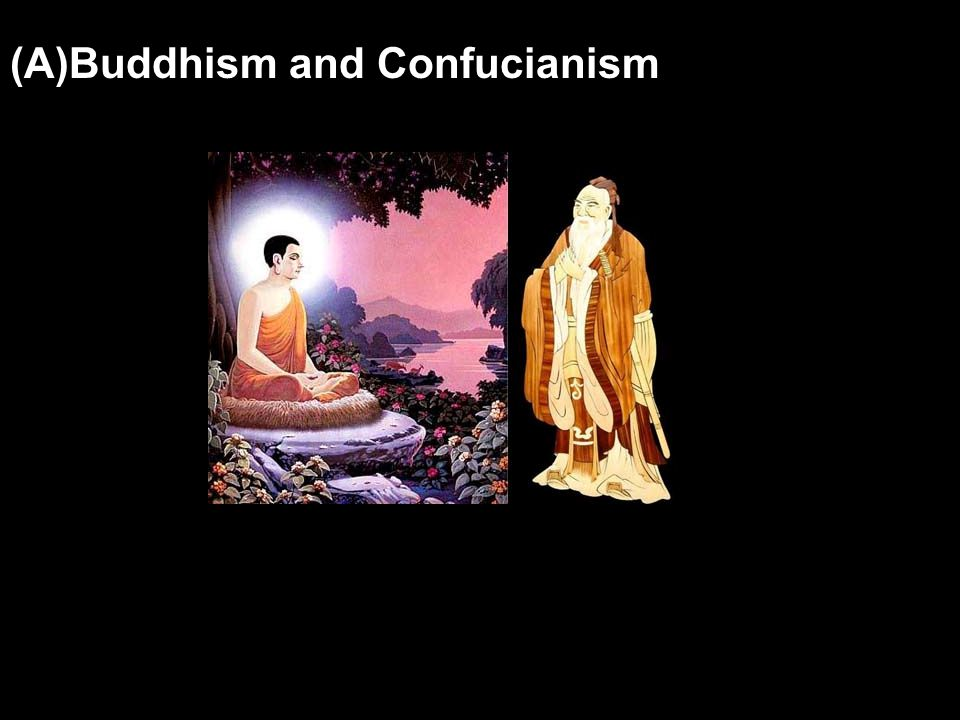 (A)Buddhism and Confucianism