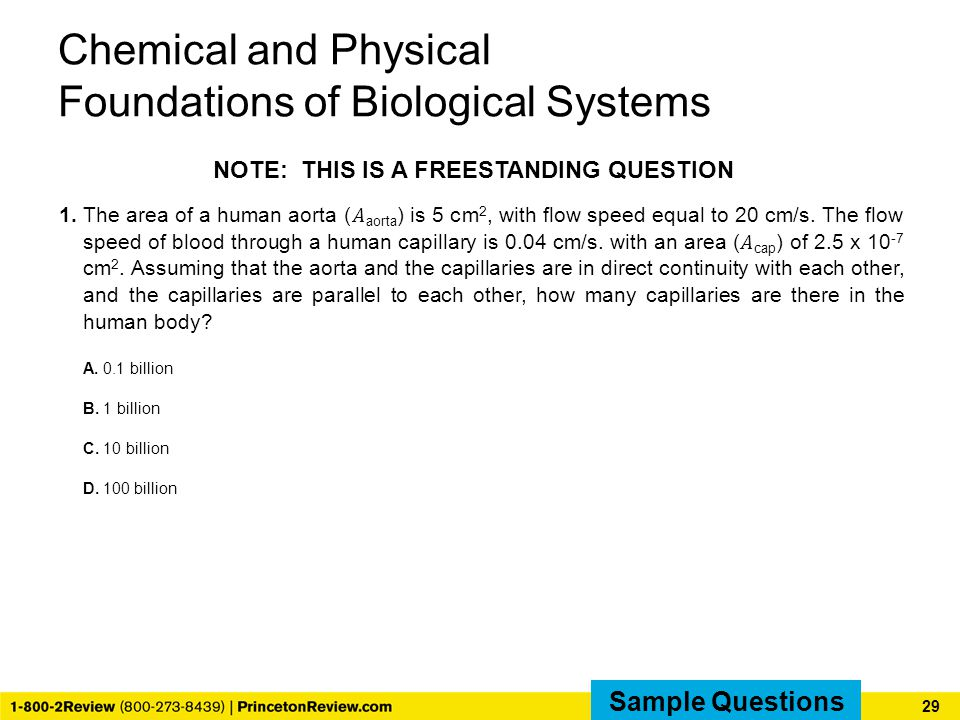 Chemical and Physical Foundations of Biological Systems NOTE: THIS IS A FREESTANDING QUESTION Sample Qs 29 Sample Questions