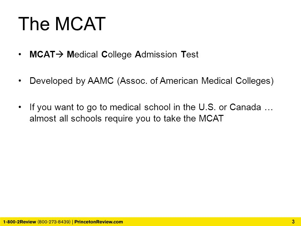 The MCAT 3 MCAT  Medical College Admission Test Developed by AAMC (Assoc.