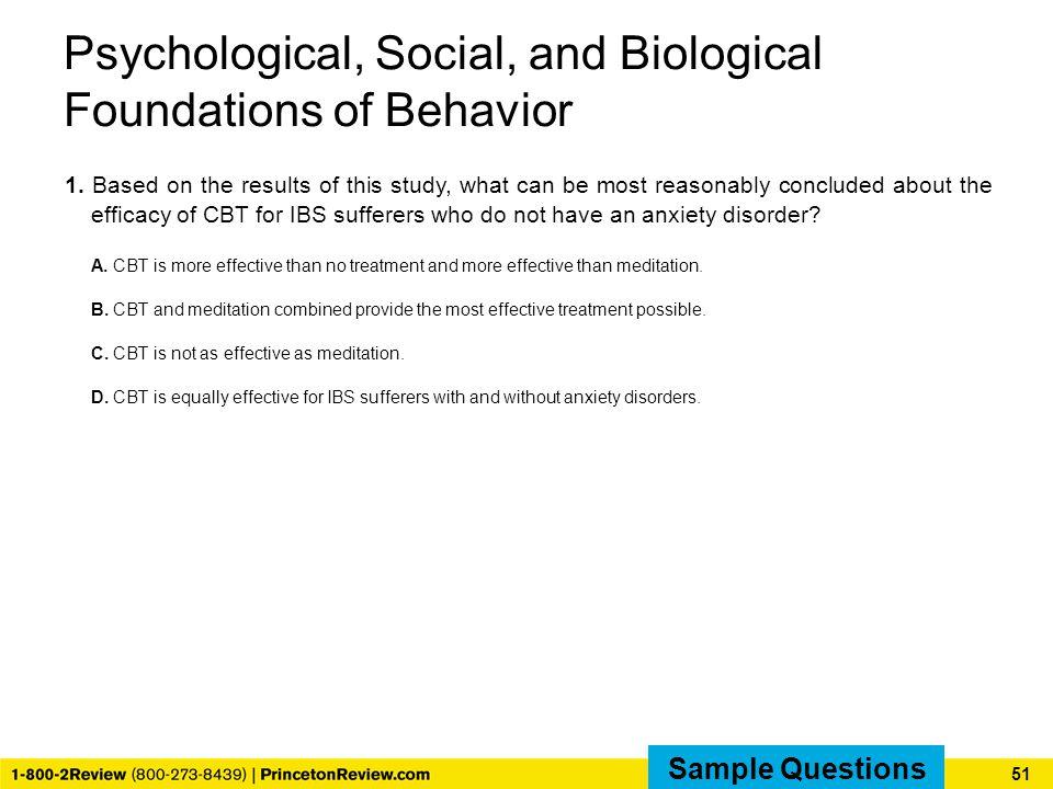 Psychological, Social, and Biological Foundations of Behavior 1.