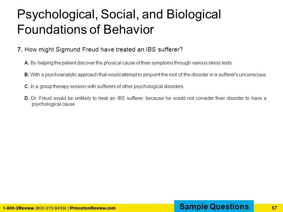 Psychological, Social, and Biological Foundations of Behavior 7.