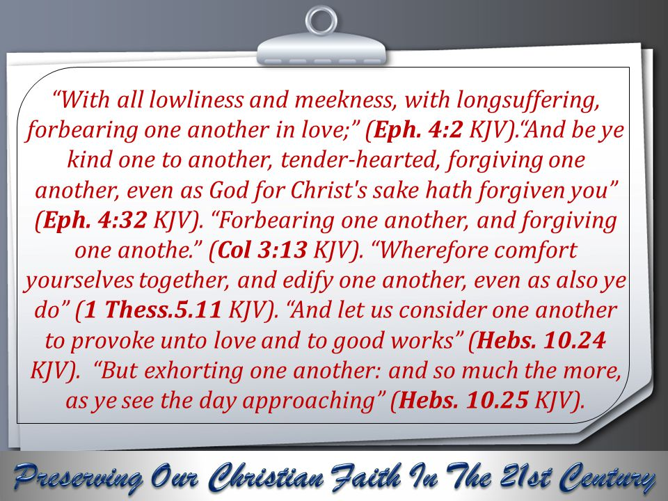 Your Logo With all lowliness and meekness, with longsuffering, forbearing one another in love; (Eph.