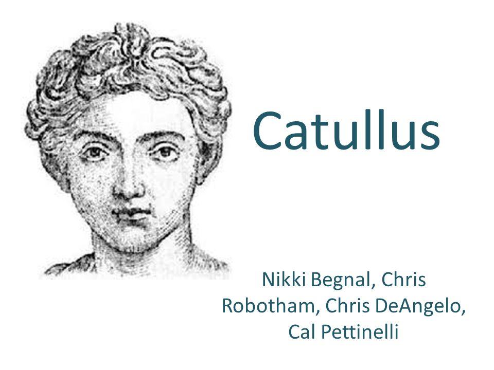 Catullus Nikki Begnal, Chris Robotham, Chris DeAngelo, Cal Pettinelli