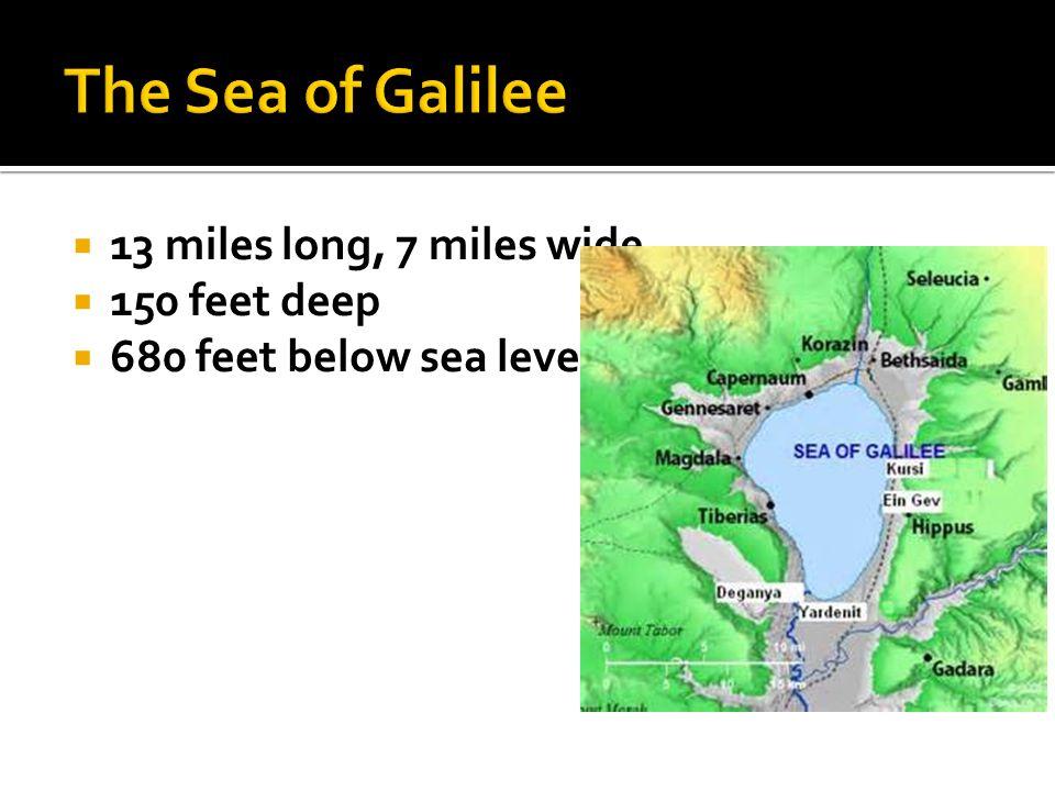 13 miles long, 7 miles wide  150 feet deep  680 feet below sea level