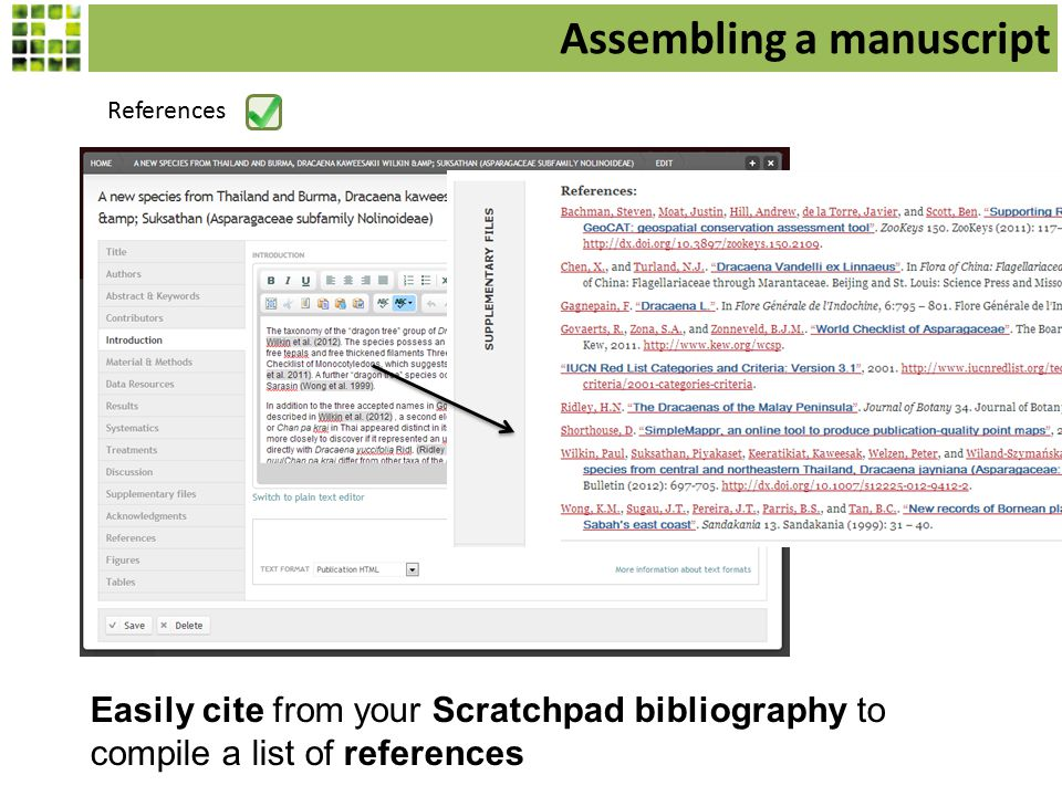 References Easily cite from your Scratchpad bibliography to compile a list of references Assembling a manuscript