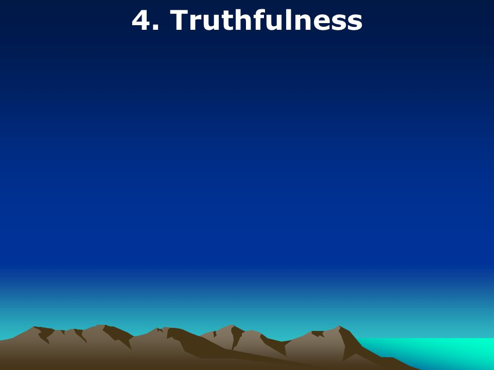 4. Truthfulness