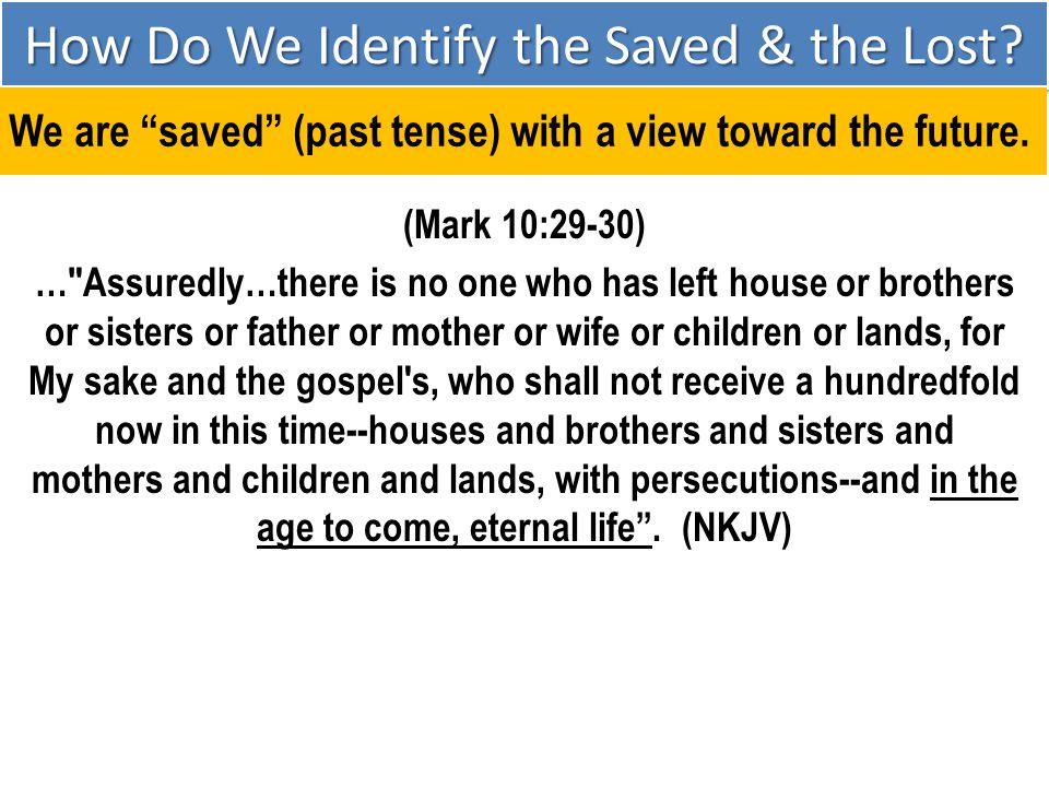 (Mark 10:29-30) …