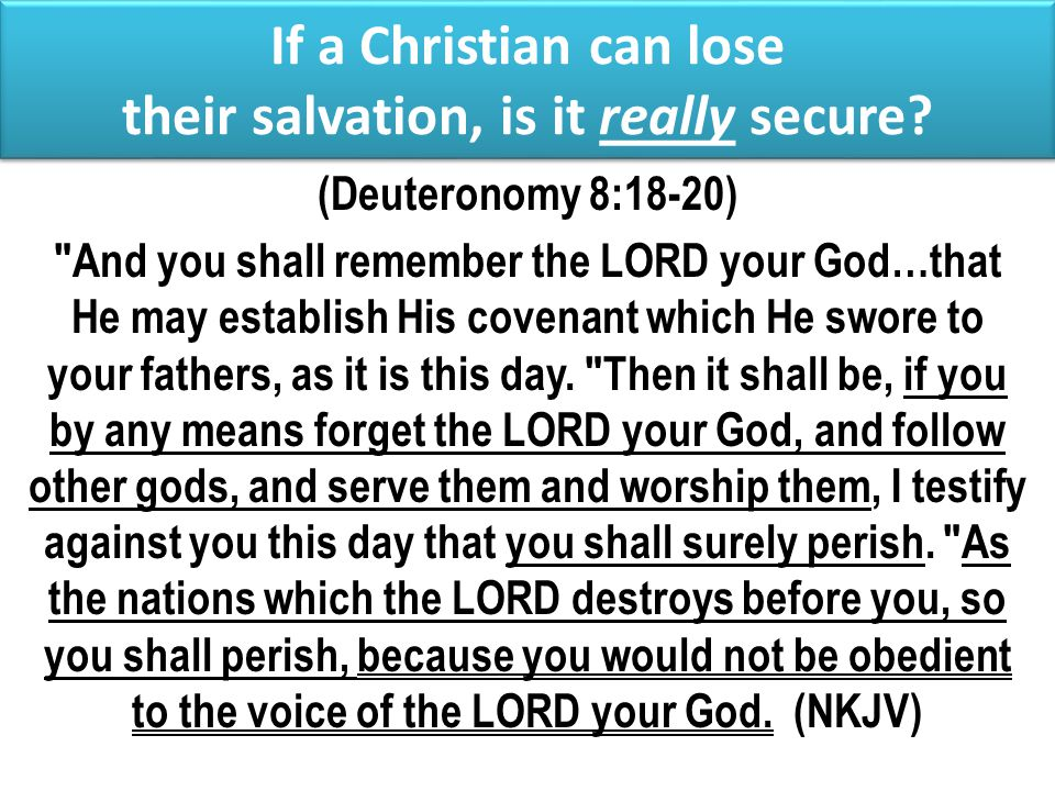 If a Christian can lose their salvation, is it really secure.