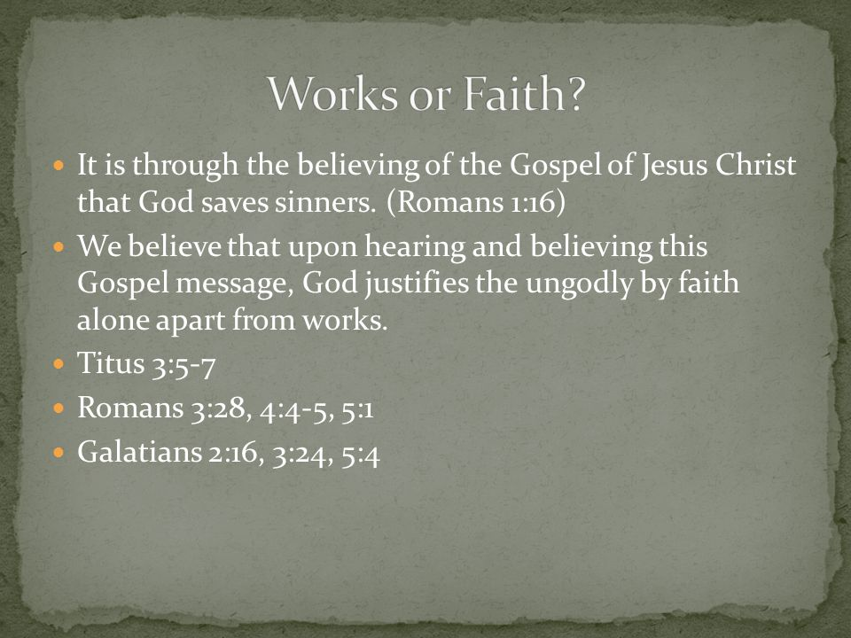 It is through the believing of the Gospel of Jesus Christ that God saves sinners.