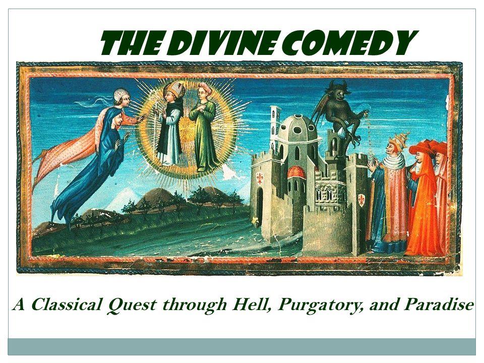 Dante's Structure: The Quest For Salvation Purgatorio Paradiso Inferno