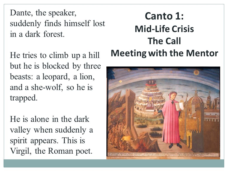 Dante, the speaker, suddenly finds himself lost in a dark forest. He tries to climb up a hill but he is blocked by three beasts: a leopard, a lion, an