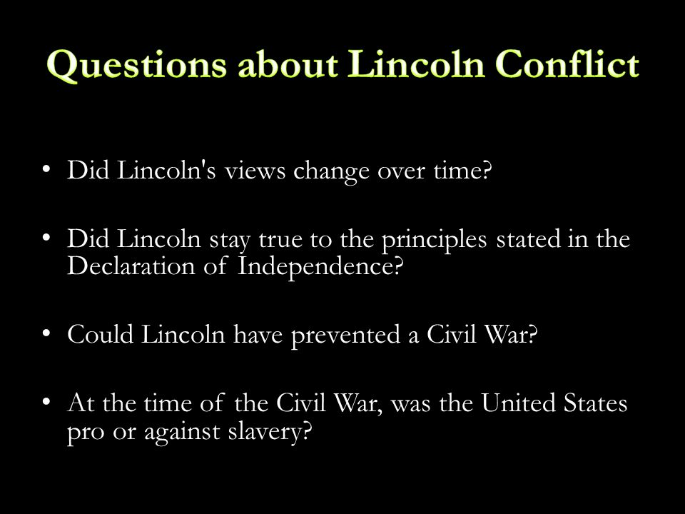 Did Lincoln s views change over time.