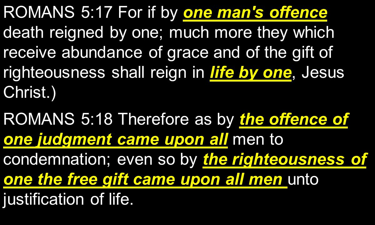 by one man s disobedience the obedience of one ROMANS 5:19 For as by one man s disobedience many were made sinners, so by the obedience of one shall many be made righteous.