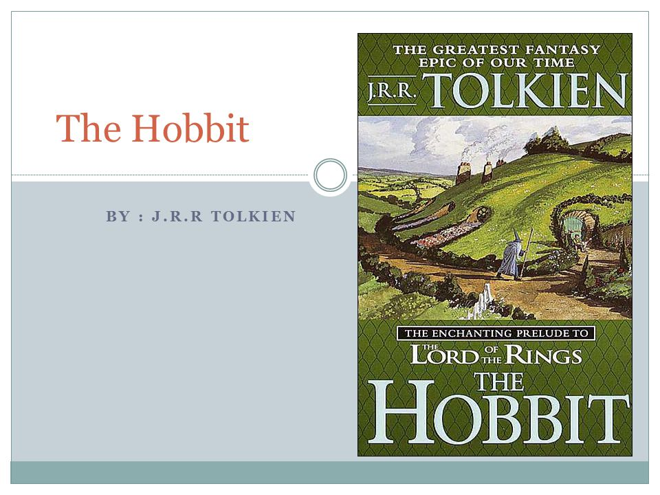 BY : J.R.R TOLKIEN The Hobbit