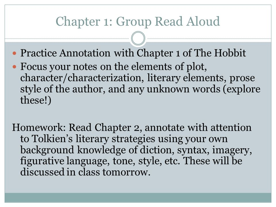 Chapter 1: Group Read Aloud Practice Annotation with Chapter 1 of The Hobbit Focus your notes on the elements of plot, character/characterization, lit