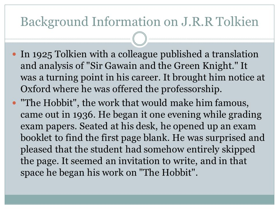 Background Information on J.R.R Tolkien In 1925 Tolkien with a colleague published a translation and analysis of
