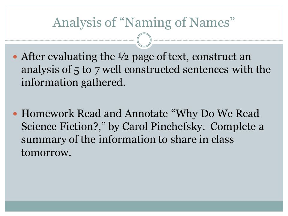 "Analysis of ""Naming of Names"" After evaluating the ½ page of text, construct an analysis of 5 to 7 well constructed sentences with the information gat"