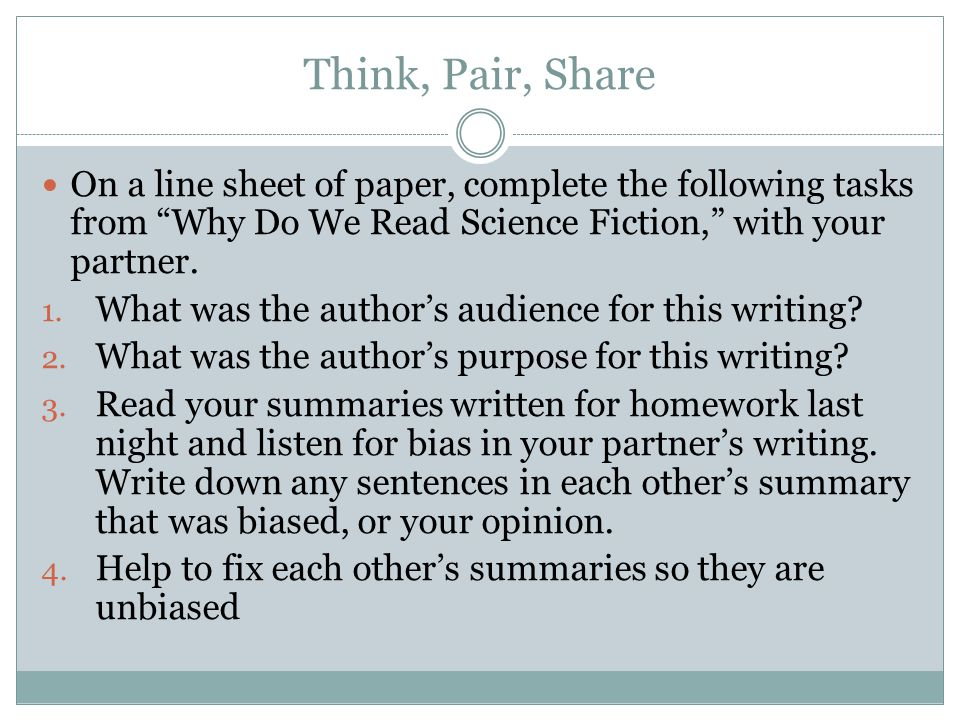 "Think, Pair, Share On a line sheet of paper, complete the following tasks from ""Why Do We Read Science Fiction,"" with your partner. 1. What was the au"