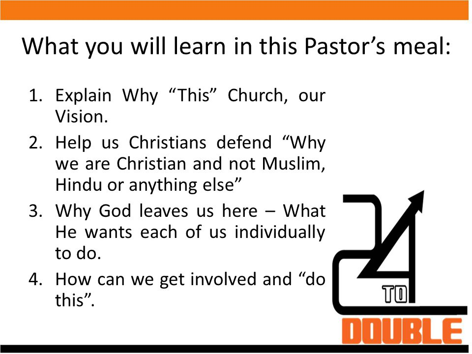 "What you will learn in this Pastor's meal: 1.Explain Why ""This"" Church, our Vision. 2.Help us Christians defend ""Why we are Christian and not Muslim,"