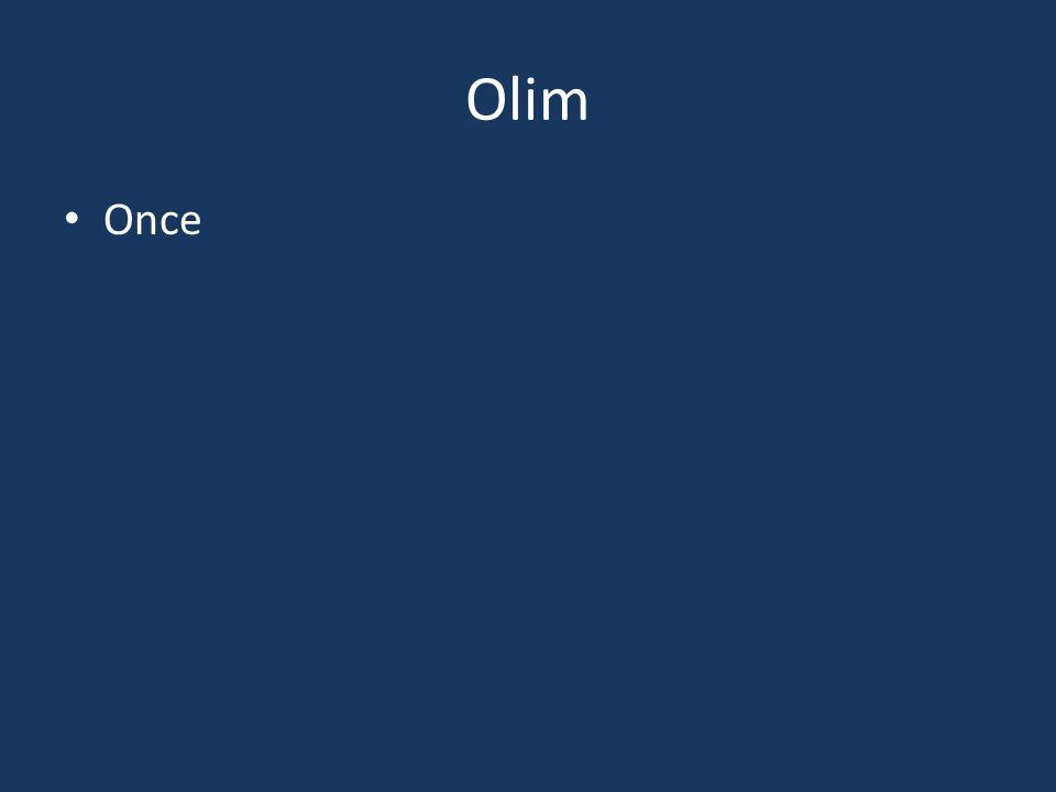 Olim Once