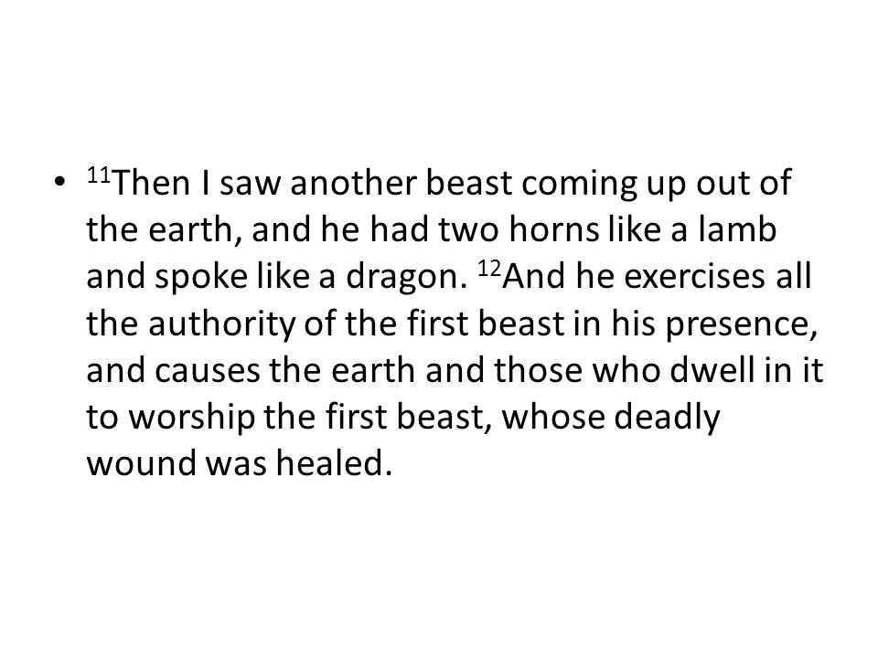 11 Then I saw another beast coming up out of the earth, and he had two horns like a lamb and spoke like a dragon.