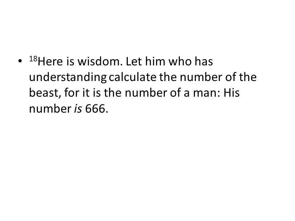 18 Here is wisdom.