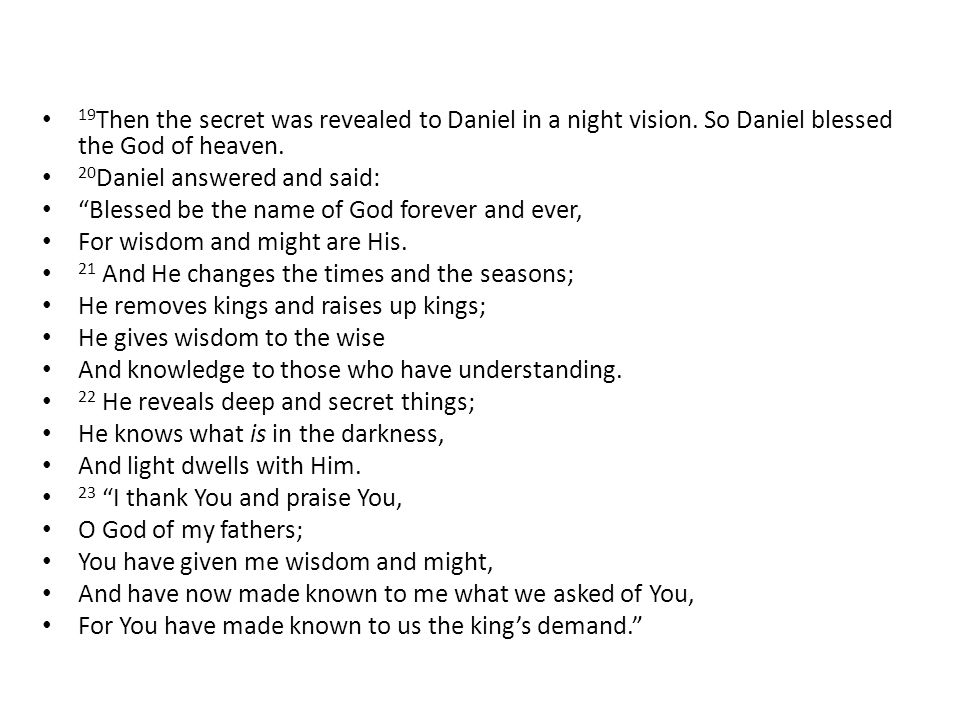 19 Then the secret was revealed to Daniel in a night vision.