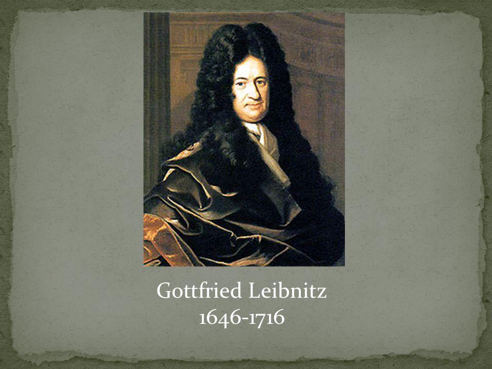 Gottfried Leibnitz 1646-1716