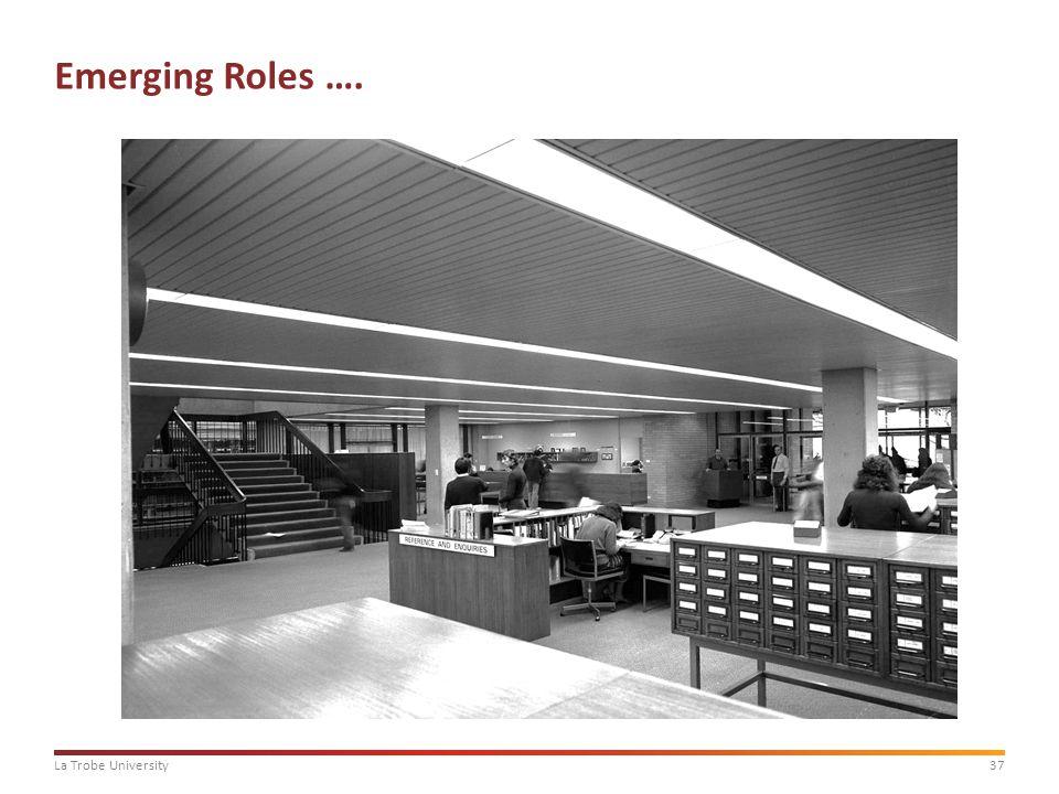 37La Trobe University Emerging Roles ….