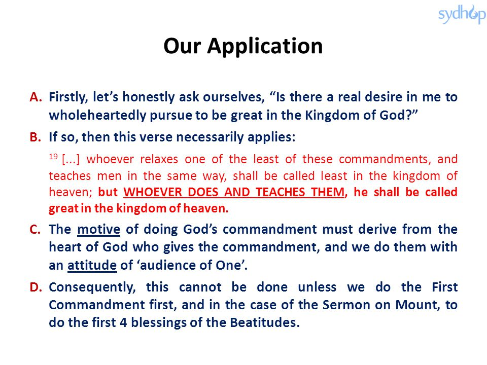 "Our Application A.Firstly, let's honestly ask ourselves, ""Is there a real desire in me to wholeheartedly pursue to be great in the Kingdom of God?"" B."