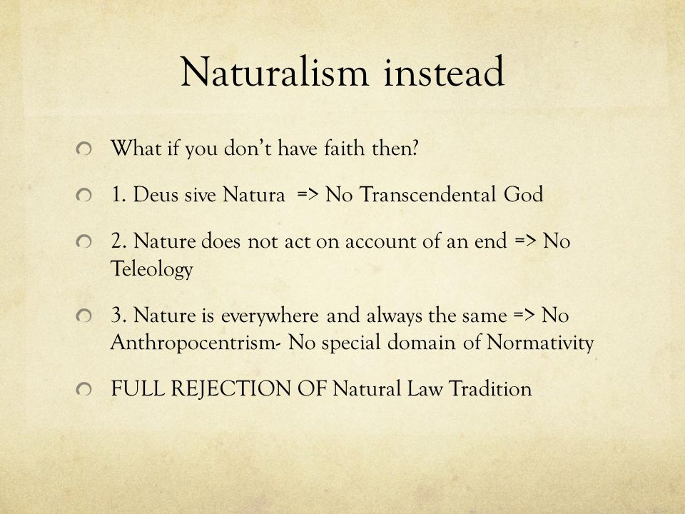 Naturalism instead What if you don't have faith then.