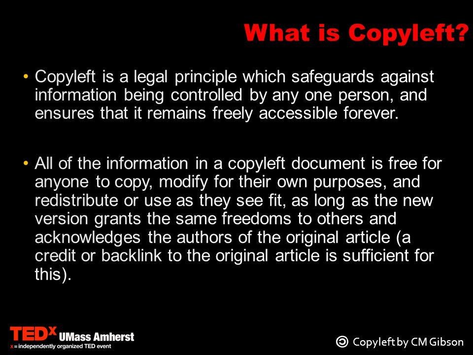 Copyleft by CM Gibson What is Copyleft
