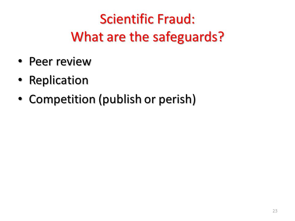 23 Scientific Fraud: What are the safeguards.