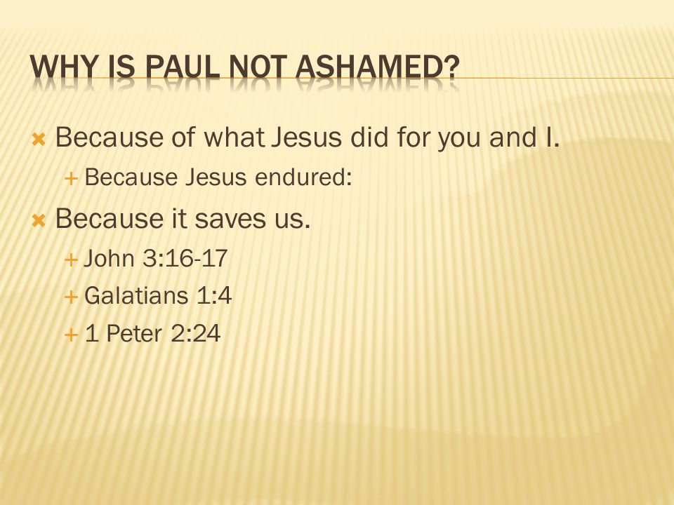  Because of what Jesus did for you and I.  Because Jesus endured:  Because it saves us.