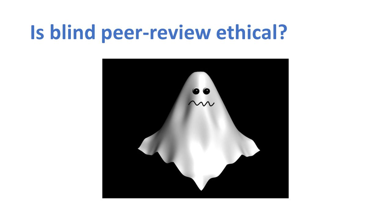 Is blind peer-review ethical