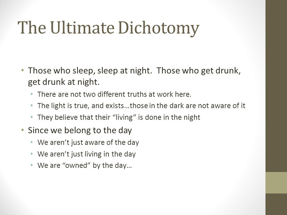 The Ultimate Dichotomy Those who sleep, sleep at night.