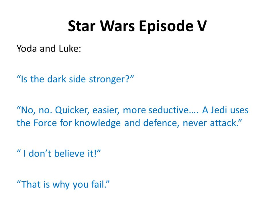 Star Wars Episode V Yoda and Luke: Is the dark side stronger No, no.