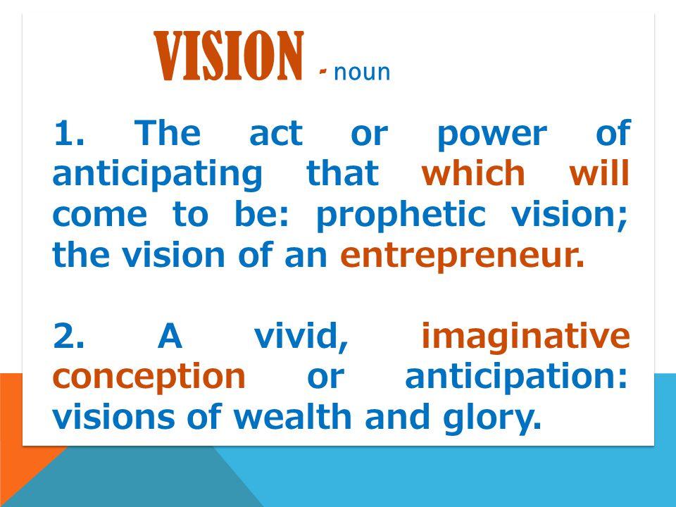 VISION - noun 1.