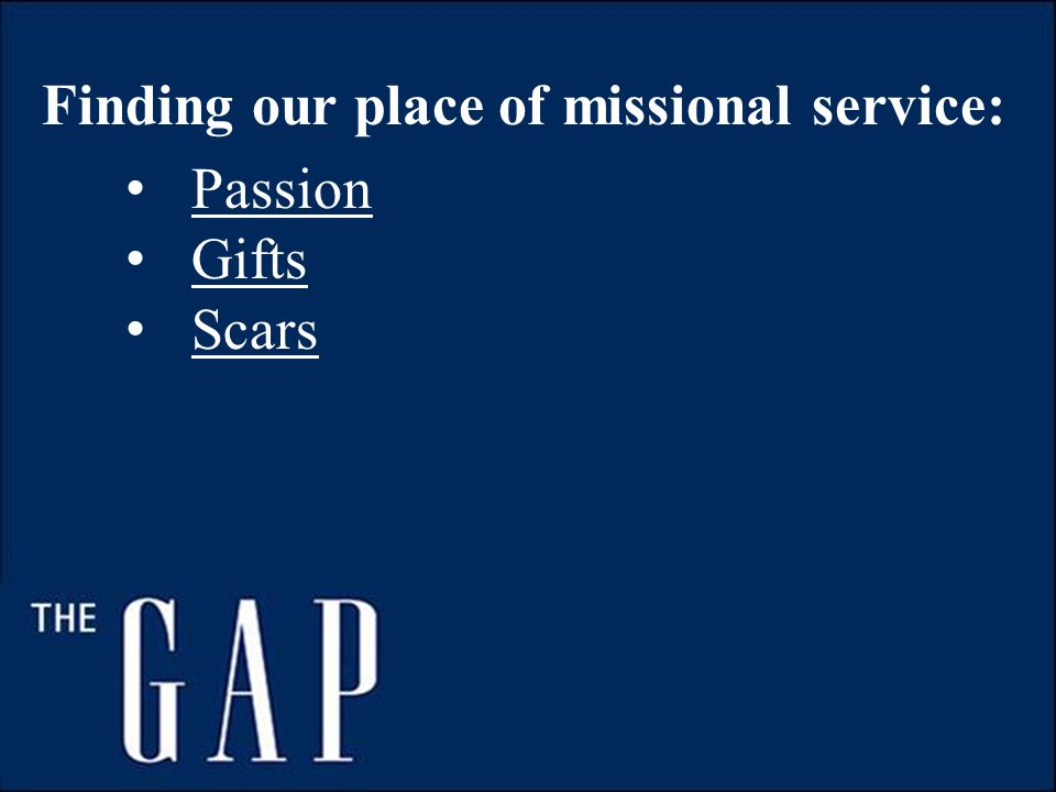 Finding our place of missional service: Passion Gifts Scars